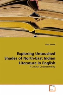 Exploring Untouched Shades of North-East Indian Literature in English