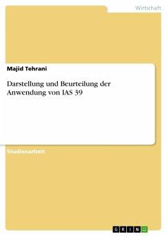 Darstellung und Beurteilung der Anwendung von IAS 39 - Tehrani, Majid