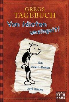 Von Idioten umzingelt! / Gregs Tagebuch Bd.1 - Kinney, Jeff