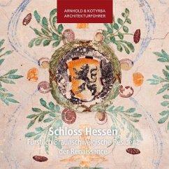 Schloss Hessen - Fürstlich Braunschweigische Residenz der Renaissance - Kotyrba, Sándor