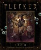 Plucker: An Illustrated Novel By Brom
