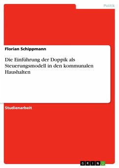 Die Einführung der Doppik als Steuerungsmodell in den kommunalen Haushalten - Schippmann, Florian