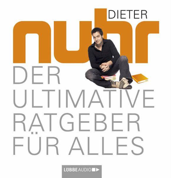 Der ultimative Ratgeber für alles, 4 Audio-CDs - Nuhr, Dieter