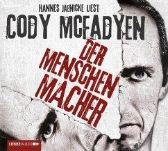 Der Menschenmacher, 6 Audio-CDs - McFadyen, Cody