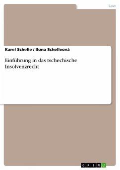 Einführung in das tschechische Insolvenzrecht - Schelle, Karel Schelleová, Ilona
