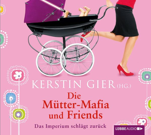 Die Mütter-Mafia und Friends, 4 Audio-CDs - Gier, Kerstin
