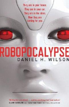 Robopocalypse - Wilson, Daniel H.