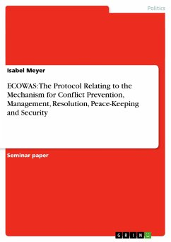 ECOWAS: The Protocol Relating to the Mechanism for Conflict Prevention, Management, Resolution, Peace-Keeping and Security