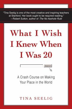 What I Wish I Knew When I Was 20 - Seelig, Tina