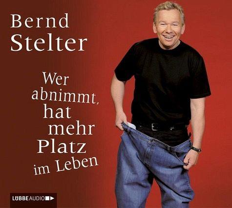 Wer abnimmt, hat mehr Platz im Leben, 3 Audio-CDs - Stelter, Bernd