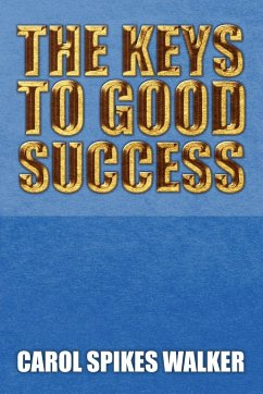 The Keys to Good Success - Walker, Carol Spikes
