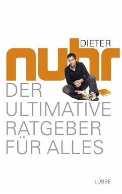 Der ultimative Ratgeber für alles - Nuhr, Dieter