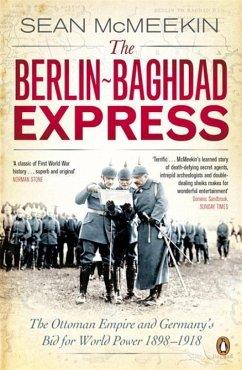 The Berlin-Baghdad Express - McMeekin, Sean