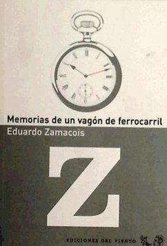 Memorias de un vagón de ferrocarril - Zamacois, Eduardo