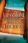 Unveiling Ancient Biblical Secrets: Receiving the Miracles You Have Been Waiting for