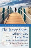Explorer's Guide the Jersey Shore: Atlantic City to Cape May: A Great Destination