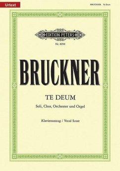 Te Deum für 4 Solostimmen, Chor, Orchester und Orgel C-Dur (1884) - Bruckner, Anton