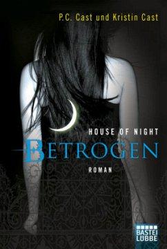 Betrogen / House of Night Bd.2 - Cast, P. C.; Cast, Kristin