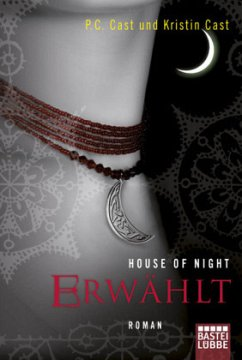 Erwählt / House of Night Bd.3 - Cast, P. C.; Cast, Kristin