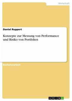 Konzepte zur Messung von Performance und Risiko von Portfolien