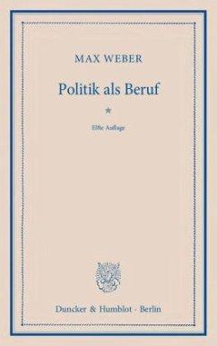 Politik als Beruf - Weber, Max