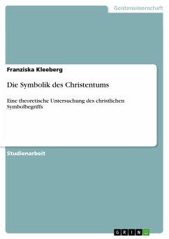 Die Symbolik des Christentums - Kleeberg, Franziska