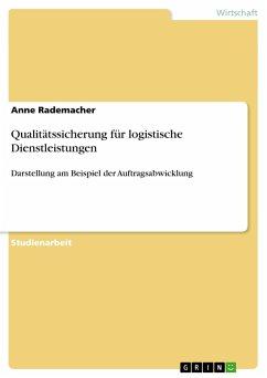 Qualitätssicherung für logistische Dienstleistungen - Rademacher, Anne