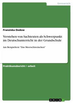 Verstehen von Sachtexten als Schwerpunkt im Deutschunterricht in der Grundschule - Dedow, Franziska