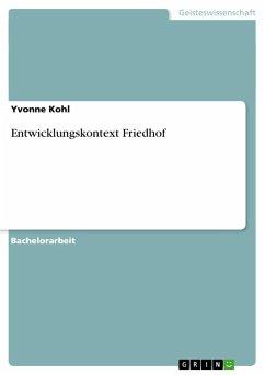 Entwicklungskontext Friedhof - Kohl, Yvonne