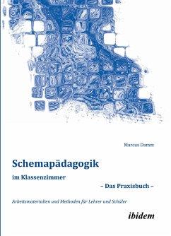 Schemapädagogik im Klassenzimmer - Das Praxisbuch