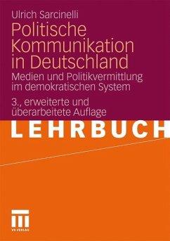 Politische Kommunikation in Deutschland - Sarcinelli, Ulrich