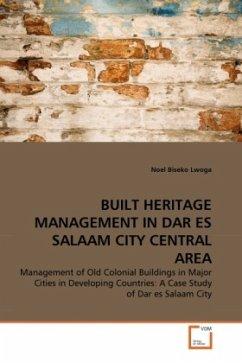 BUILT HERITAGE MANAGEMENT IN DAR ES SALAAM CITY CENTRAL AREA - Lwoga, Noel Biseko