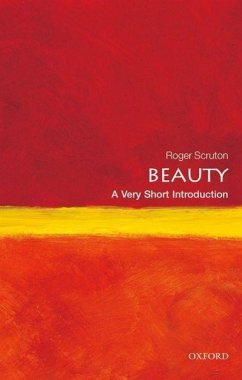 Beauty: A Very Short Introduction - Scruton, Roger (Research Professor, Institute for the Psychological