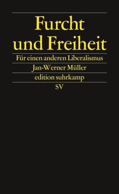 Furcht und Freiheit - Müller, Jan-Werner