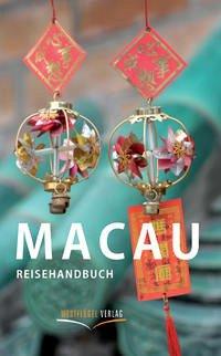 Macau Reisehandbuch - Raab, Karsten-Thilo; Peters, Ulrike Katrin