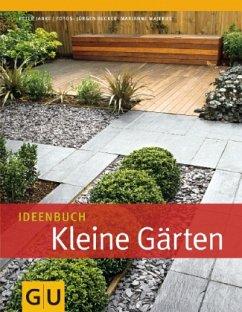 Ideenbuch Kleine Gärten - Janke, Peter