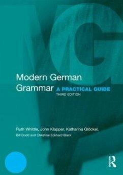 Modern German Grammar - Whittle, Ruth (University of Birmingham, UK); Klapper, John (University of Birmingham, UK); Gloeckel, Katharina (The University of Birmingham, UK)