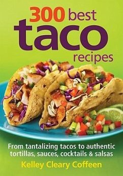 300 Best Taco Recipes - Coffeen, Kelley Cleary