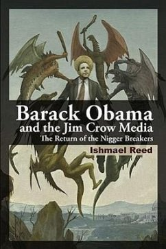 Barack Obama and the Jim Crow Media: The Return of the Nigger Breakers - Reed, Ishmael