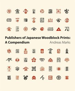 Publishers of Japanese Woodblock Prints: A Compendium - Marks, Andreas