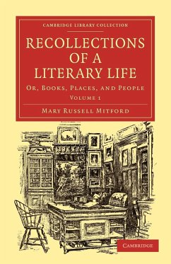 Recollections of a Literary Life - Mitford, Mary Russell