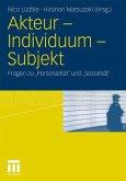 Akteur - Individuum - Subjekt