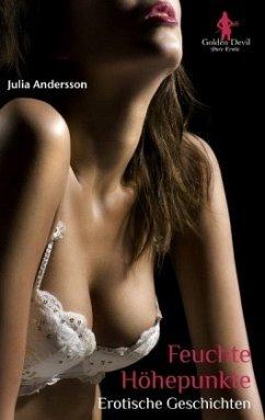 Feuchte Höhepunkte - Andersson, Julia