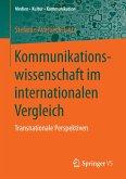 Kommunikationswissenschaft im internationalen Vergleich