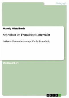 Schreiben im Französischunterricht - Mittelbach, Mandy
