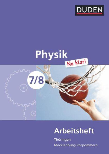 Physik Na klar! 7/8 Arbeitsheft Thüringen/Mecklenburg-Vorpommern Realschule - Gau, Barbara; Kunert, Günter; Meyer, Lothar; Schmidt, Gerd-Dietrich