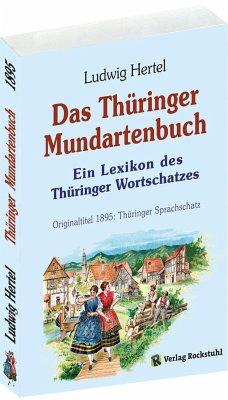 Das Thüringer Mundartenbuch - Ein Lexikon des T...