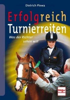 Erfolgreich Turnierreiten - Plewa, Dietrich