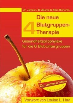 Die neue 4 Blutgruppen-Therapie - D'Adamo, James L.; Richards, Allan