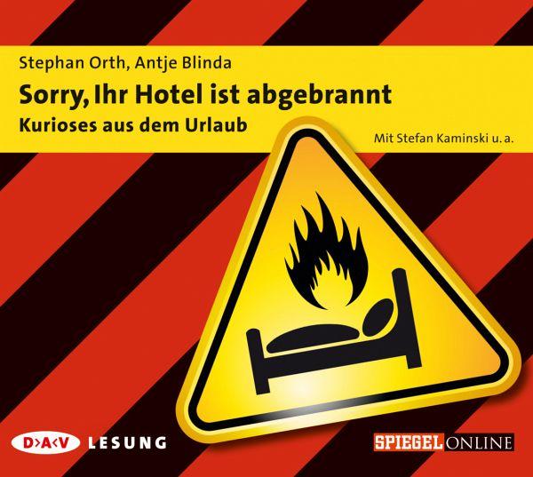 Sorry, Ihr Hotel ist abgebrannt, 1 Audio-CD - Orth, Stephan; Blinda, Antje